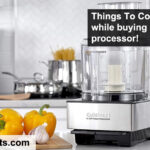 7 Things to Consider Before Buying a Best Food Processor