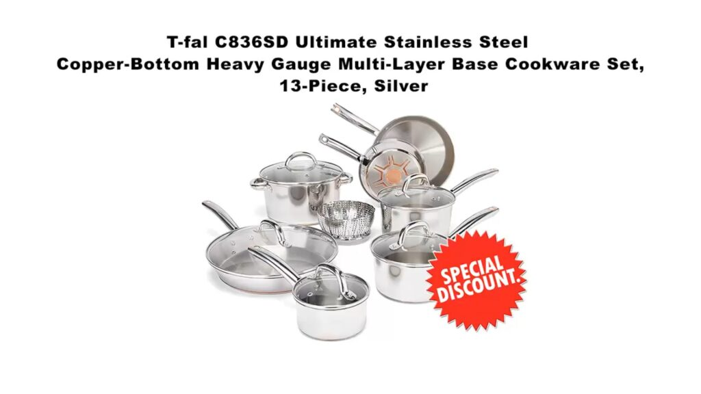 T-fal-C836SD-Ultimate-Stainless-Steel-Cookware-Set-Best-Pots-and-Pans-For-Gas-Stove-Discount